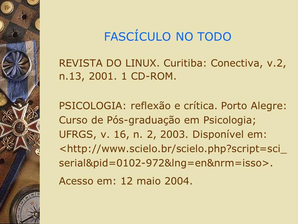 FASCÍCULO NO TODO REVISTA DO LINUX. Curitiba: Conectiva, v.2, n.13, 2001. 1 CD-ROM. PSICOLOGIA: reflexão e crítica. Porto Alegre: Curso de Pós-graduaç