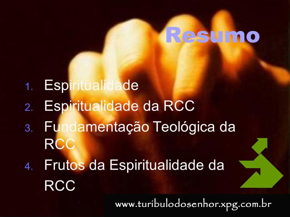 https://ministerioformacao.wordpress.com/ Resumo 1. Espiritualidade 2. Espiritualidade da RCC 3. Fundamentação Teológica da RCC 4. Frutos da Espiritua