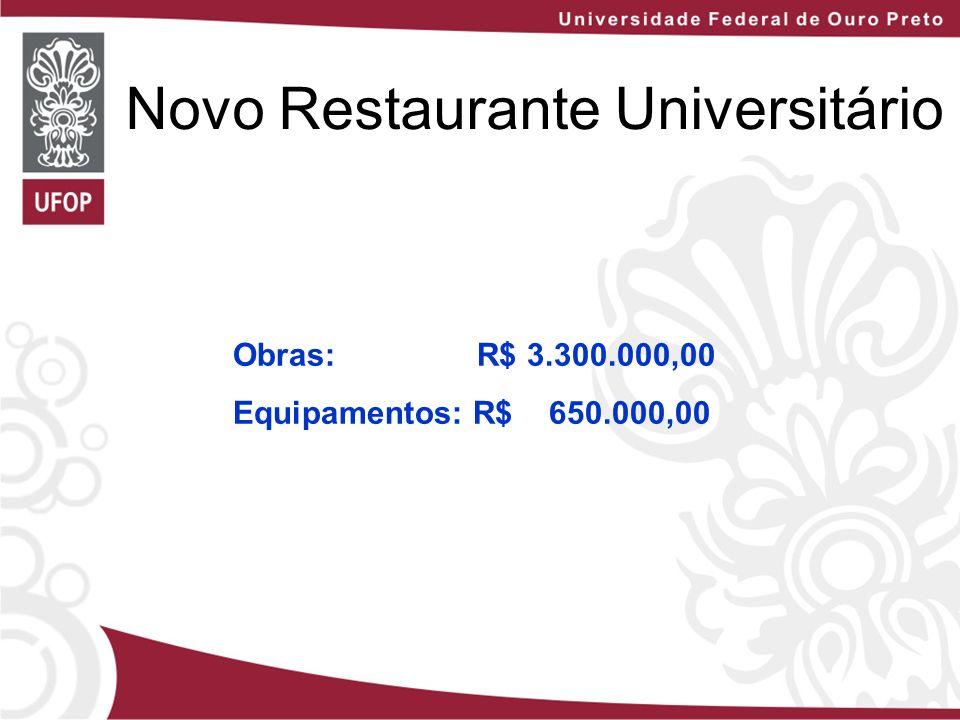 Obras: R$ 3.300.000,00 Equipamentos: R$ 650.000,00