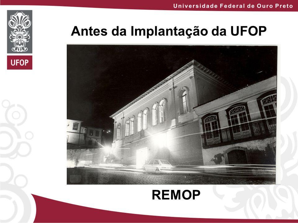 Antes da Implantação da UFOP REMOP