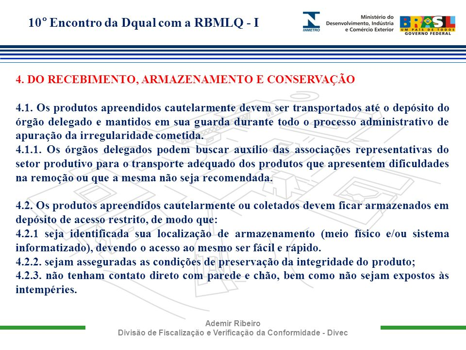 10° Encontro da Dqual com a RBMLQ - I Ademir Ribeiro Divisão de Fiscalização e Verificação da Conformidade - Divec 4. DO RECEBIMENTO, ARMAZENAMENTO E