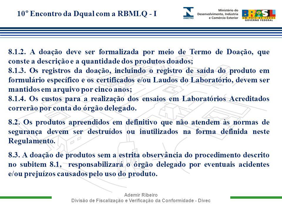 10° Encontro da Dqual com a RBMLQ - I Ademir Ribeiro Divisão de Fiscalização e Verificação da Conformidade - Divec 8.1.2. A doação deve ser formalizad