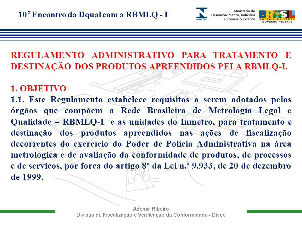 10° Encontro da Dqual com a RBMLQ - I Ademir Ribeiro Divisão de Fiscalização e Verificação da Conformidade - Divec REGULAMENTO ADMINISTRATIVO PARA TRA