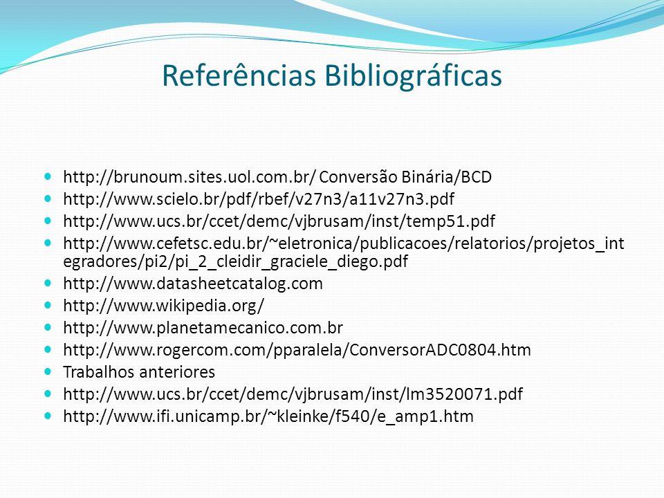 http://brunoum.sites.uol.com.br/ Conversão Binária/BCD http://www.scielo.br/pdf/rbef/v27n3/a11v27n3.pdf http://www.ucs.br/ccet/demc/vjbrusam/inst/temp