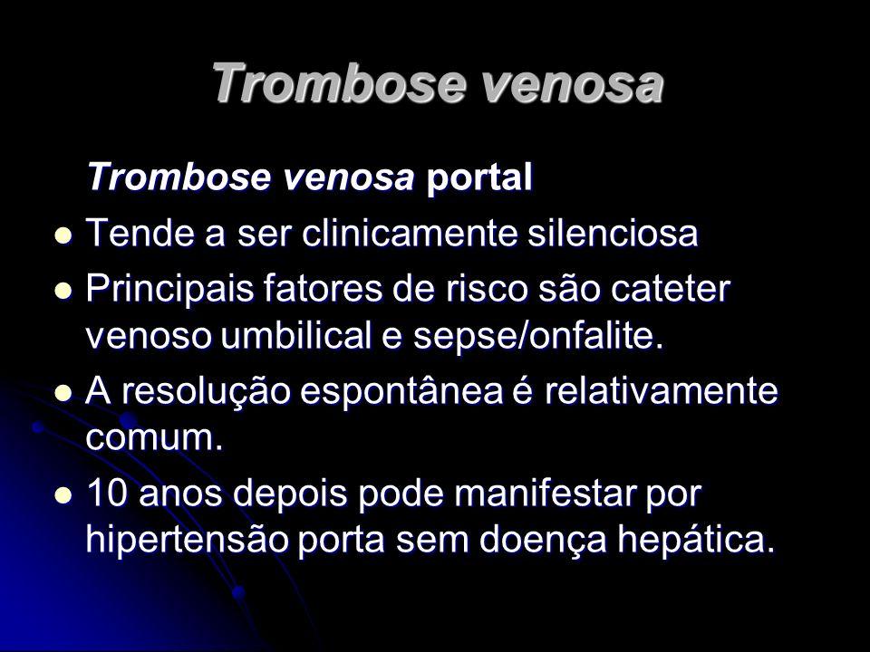 Trombose venosa Trombose venosa portal Trombose venosa portal Tende a ser clinicamente silenciosa Tende a ser clinicamente silenciosa Principais fator