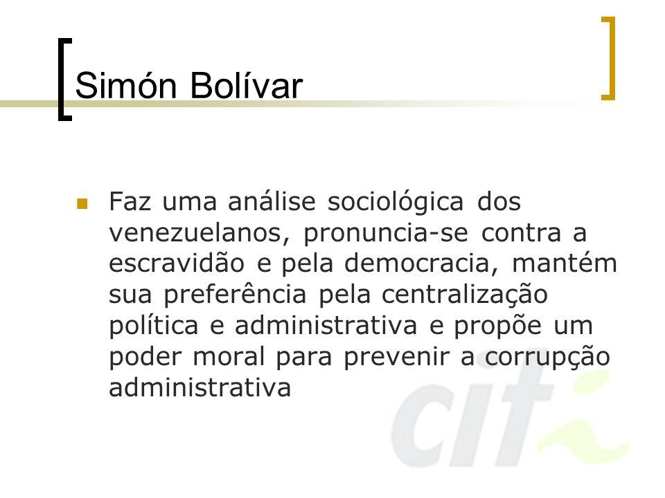 Simón Bolívar Faz uma análise sociológica dos venezuelanos, pronuncia-se contra a escravidão e pela democracia, mantém sua preferência pela centraliza