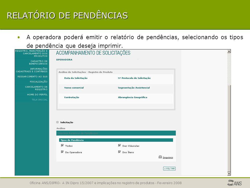 Oficina ANS/DIPRO- A IN Dipro 15/2007 e implicações no registro de produtos - Fevereiro 2008 ANÁLISE DA SOLICITAÇÃO Para as solicitações com situação