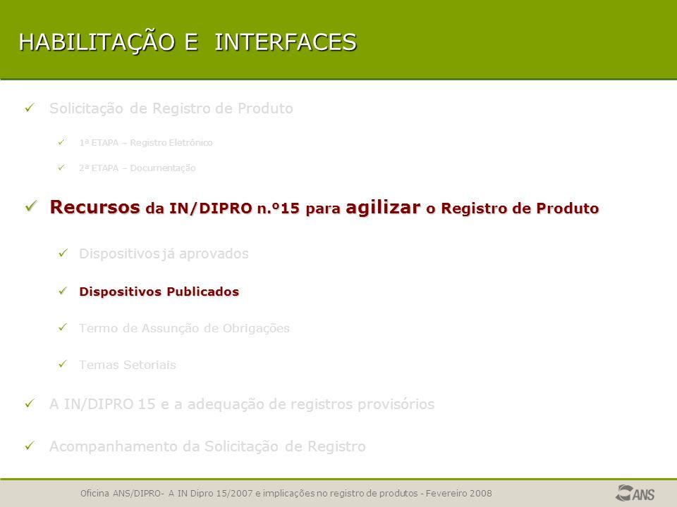 Oficina ANS/DIPRO- A IN Dipro 15/2007 e implicações no registro de produtos - Fevereiro 2008 UTILIZAÇÃO DE CLÁUSULAS JÁ APROVADAS Facilidade já existe
