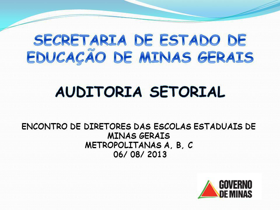 ENCONTRO DE DIRETORES DAS ESCOLAS ESTADUAIS DE MINAS GERAIS METROPOLITANAS A, B, C 06/ 08/ 2013