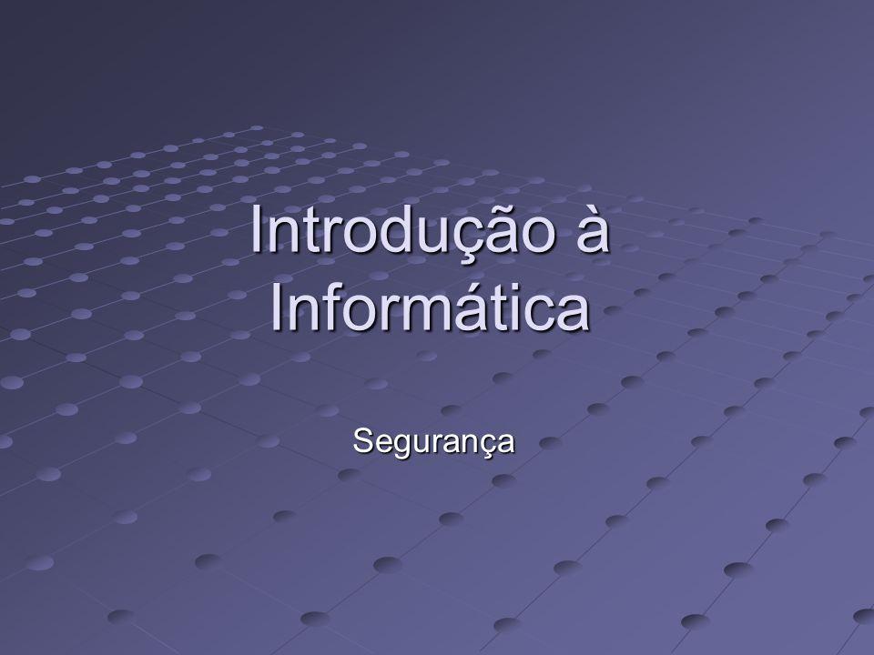 Introdução à Informática Segurança