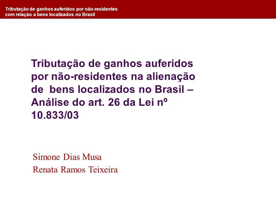 Tributação de ganhos auferidos por não-residentes com relação a bens localizados no Brasil Tributação de ganhos auferidos por não-residentes na aliena