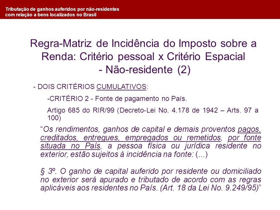 Tributação de ganhos auferidos por não-residentes com relação a bens localizados no Brasil Regra-Matriz de Incidência do Imposto sobre a Renda: Critér