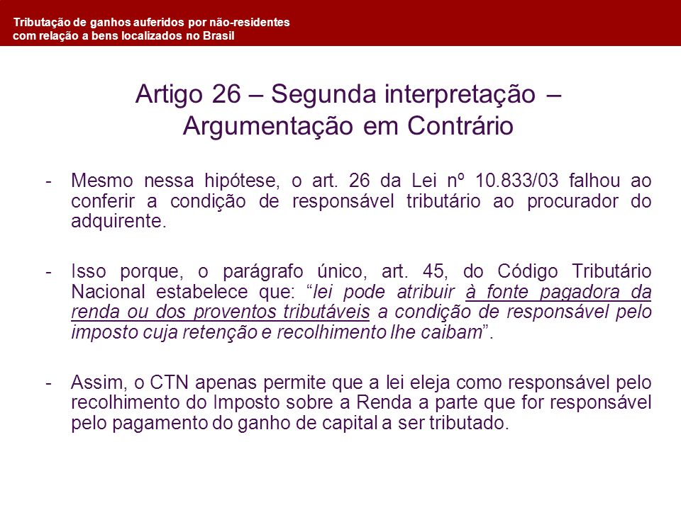 Tributação de ganhos auferidos por não-residentes com relação a bens localizados no Brasil Artigo 26 – Segunda interpretação – Argumentação em Contrár