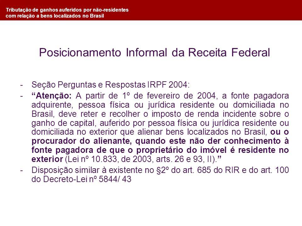 Tributação de ganhos auferidos por não-residentes com relação a bens localizados no Brasil Posicionamento Informal da Receita Federal -Seção Perguntas
