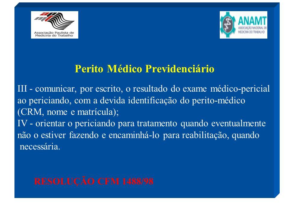Perito Médico Previdenciário III - comunicar, por escrito, o resultado do exame médico-pericial ao periciando, com a devida identificação do perito-mé