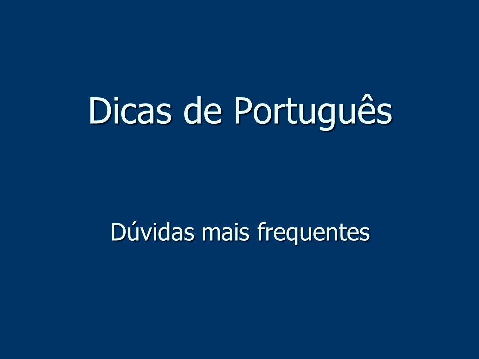 Dicas de Português Dúvidas mais frequentes