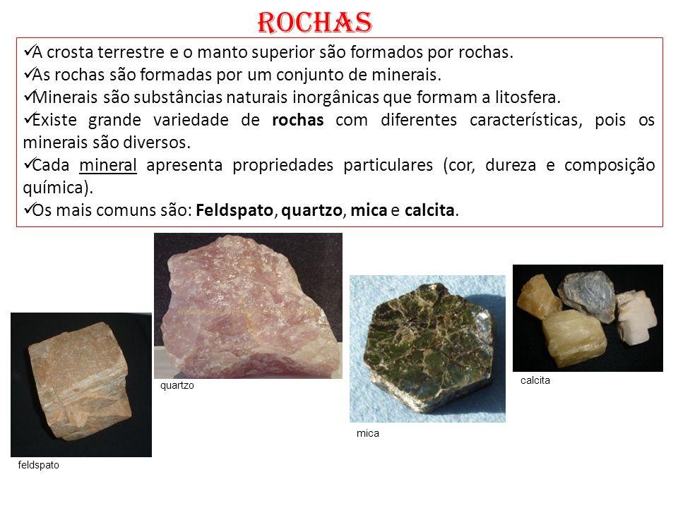 ROCHAS A crosta terrestre e o manto superior são formados por rochas. As rochas são formadas por um conjunto de minerais. Minerais são substâncias nat