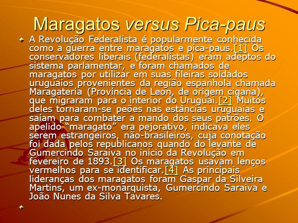 Maragatos versus Pica-paus A Revolução Federalista é popularmente conhecida como a guerra entre maragatos e pica-paus.[1] Os conservadores liberais (f