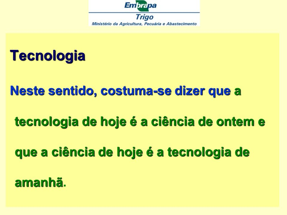 Tecnologia, O que se sabe, entretanto, é que, geralmente, o conhecimento se transmitia de homem a homem, nas oficinas e laboratórios.