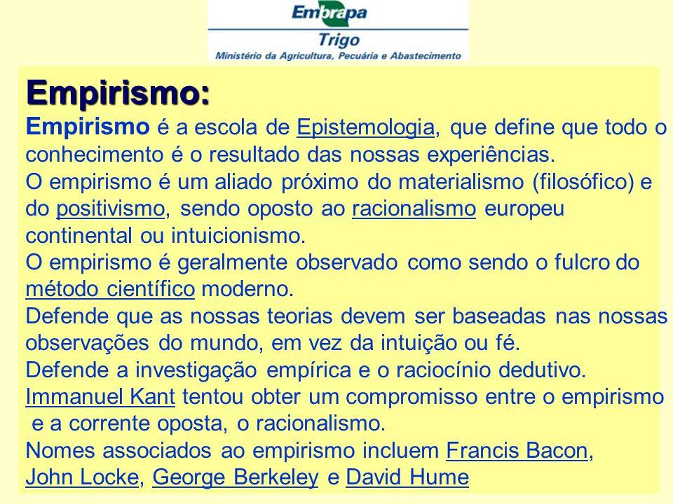 Empirismo: Empirismo é a escola de Epistemologia, que define que todo oEpistemologia conhecimento é o resultado das nossas experiências.