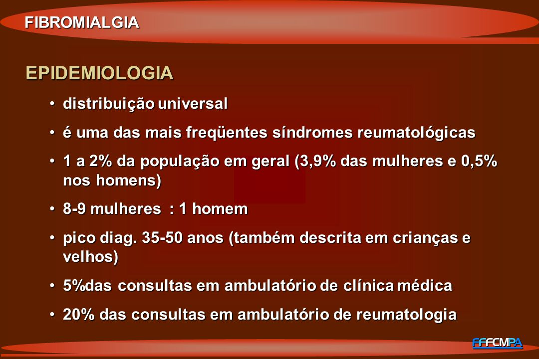 EPIDEMIOLOGIA distribuição universaldistribuição universal é uma das mais freqüentes síndromes reumatológicasé uma das mais freqüentes síndromes reuma