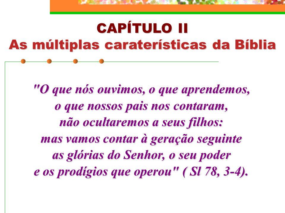 CAPÍTULO II As múltiplas caraterísticas da Bíblia