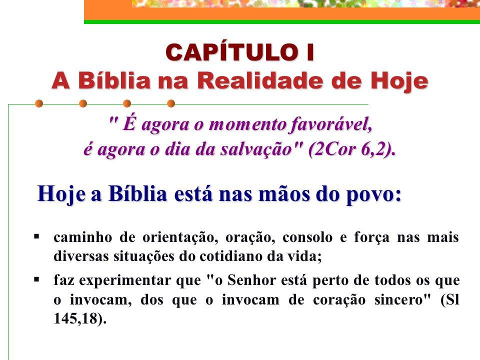 CAPÍTULO I A Bíblia na Realidade de Hoje Hoje a Bíblia está nas mãos do povo: