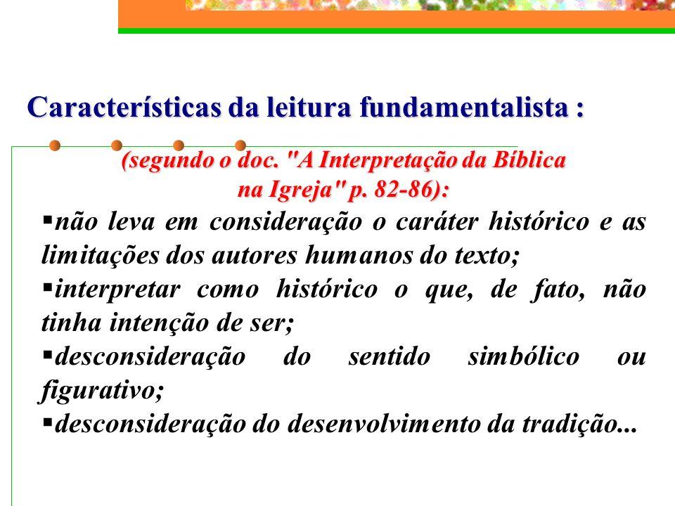 Características da leitura fundamentalista : (segundo o doc.