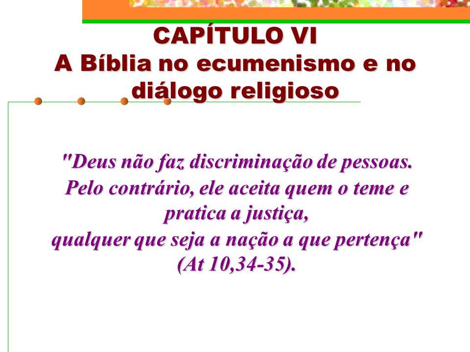 CAPÍTULO VI A Bíblia no ecumenismo e no diálogo religioso