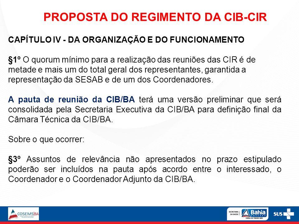 CAPÍTULO IV - DA ORGANIZAÇÃO E DO FUNCIONAMENTO §1º O quorum mínimo para a realização das reuniões das CIR é de metade e mais um do total geral dos re