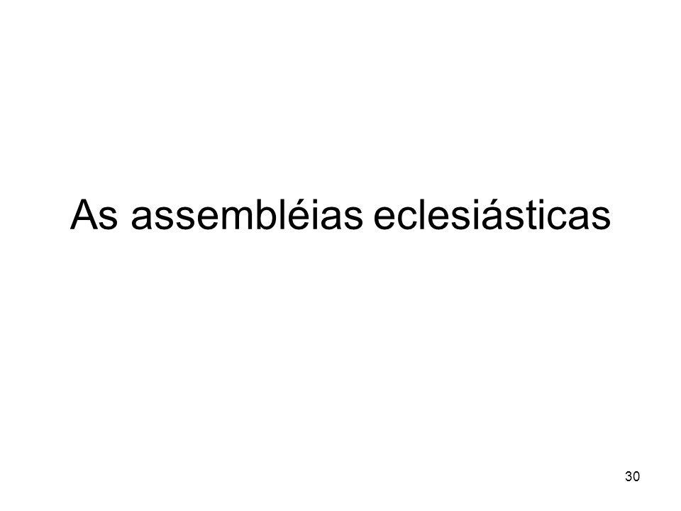 30 As assembléias eclesiásticas