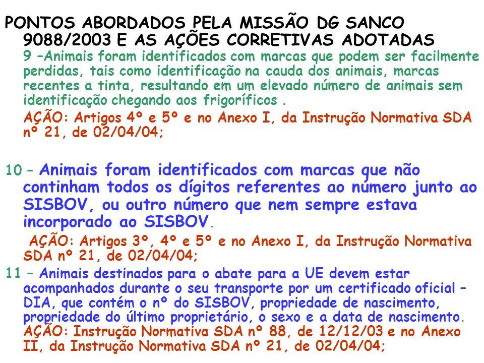 PONTOS ABORDADOS PELA MISSÃO DG SANCO 9088/2003 E AS AÇÕES CORRETIVAS ADOTADAS 9 –Animais foram identificados com marcas que podem ser facilmente perd