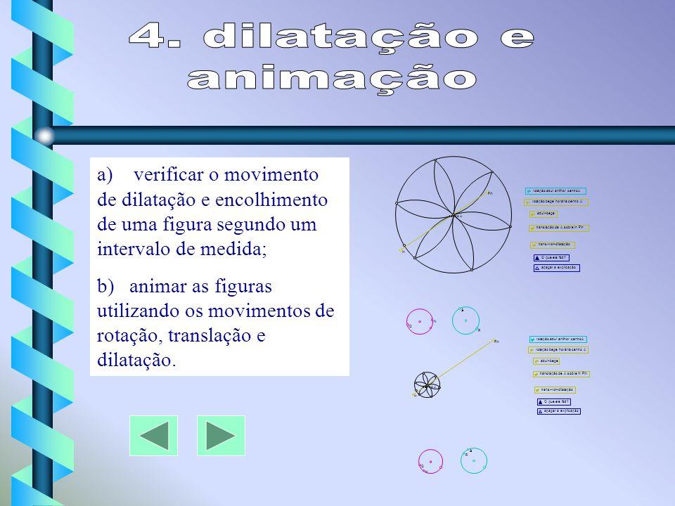 a) conceito de vetor de translação ( distância, direção, e sentido); b) movimento de translação de um polígono ou figura construída ( no caso, a rosác