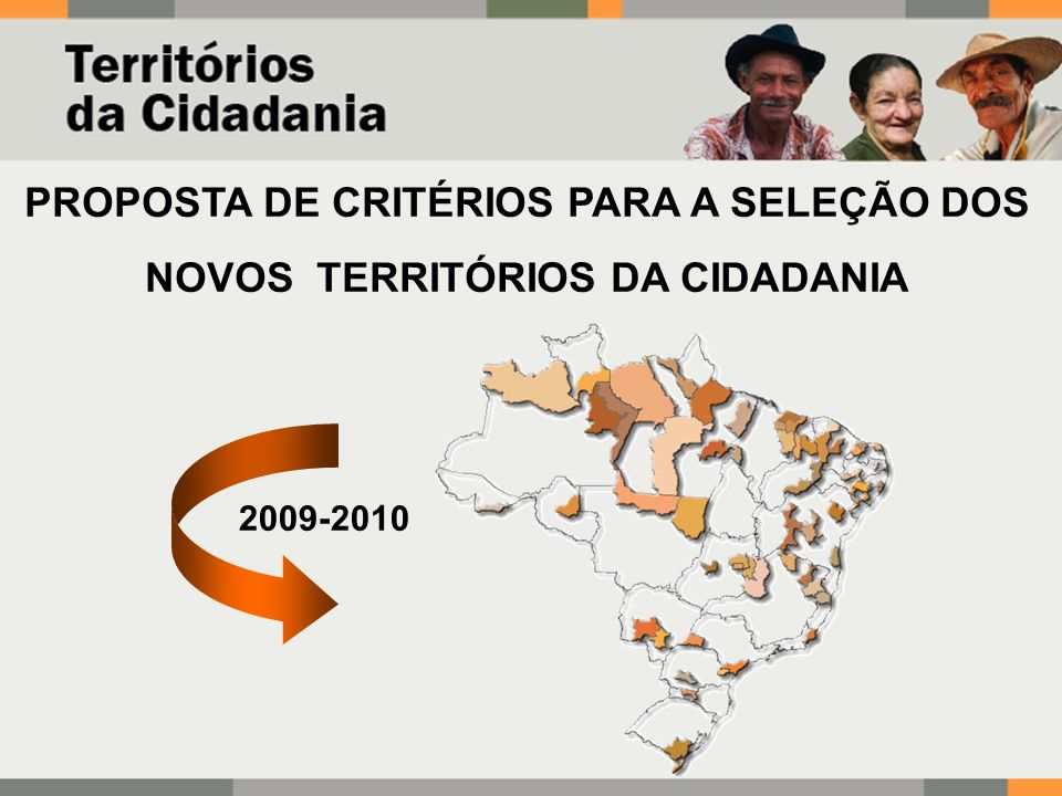 2009-2010 PROPOSTA DE CRITÉRIOS PARA A SELEÇÃO DOS NOVOS TERRITÓRIOS DA CIDADANIA