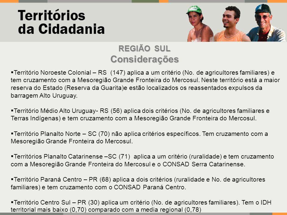 REGIÃO SUL Considerações Território Noroeste Colonial – RS (147) aplica a um critério (No.