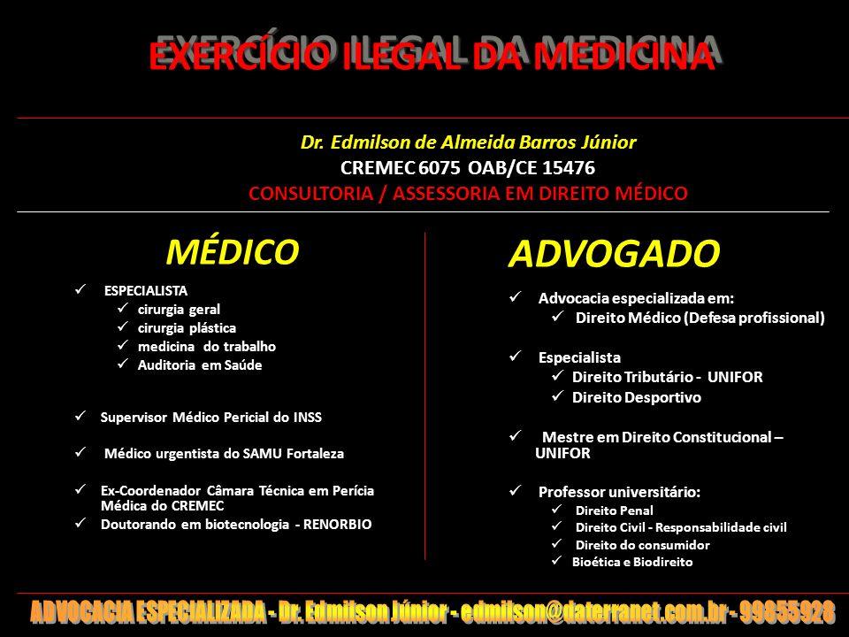 1 EXERCÍCIO ILEGAL DA MEDICINA EXERCÍCIO ILEGAL DA MEDICINA MÉDICO ESPECIALISTA cirurgia geral cirurgia plástica medicina do trabalho Auditoria em Saú