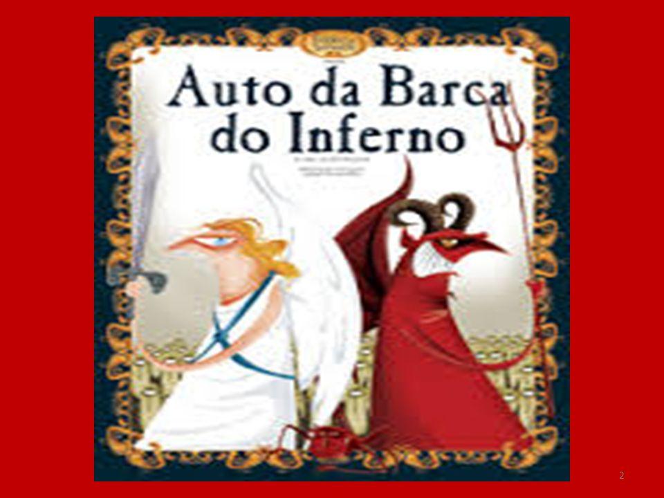 TRILOGIA DAS BARCAS, DE GIL VICENTE 1517 – AUTO DA BARCA DO INFERNO 1518 – AUTO DA BARCA DO PURGATÓRIO 1519 – AUTO DA BARCA DA GLÓRIA 3