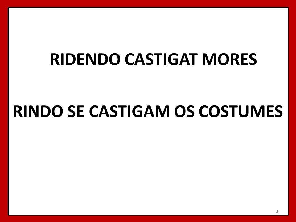 RIDENDO CASTIGAT MORES RINDO SE CASTIGAM OS COSTUMES 4