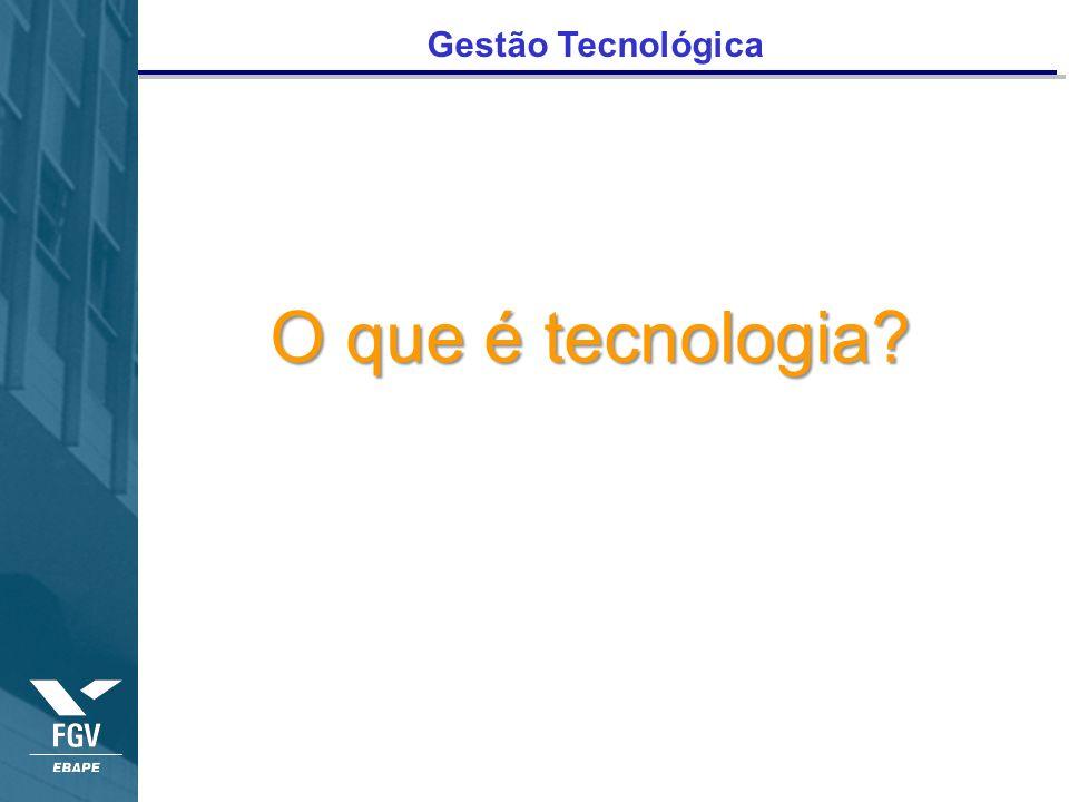 Gestão Tecnológica O que é tecnologia?