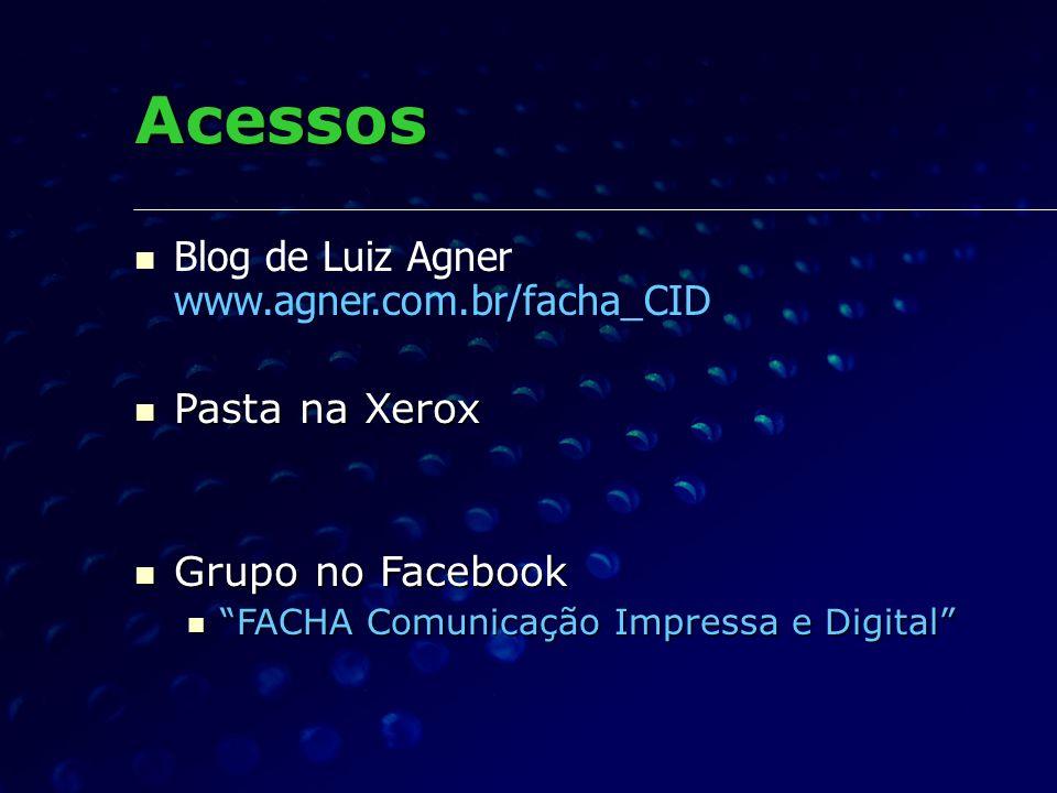 Acessos Blog de Luiz Agner www.agner.com.br/facha_CID Pasta na Xerox Pasta na Xerox Grupo no Facebook Grupo no Facebook FACHA Comunicação Impressa e D