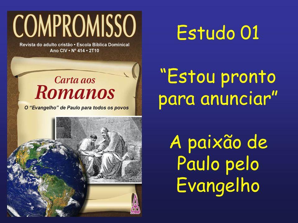 Introdução (III) Estamos vivendo os anos 58 d.C.; Paulo está em sua terceira viagem missionária passando por Corinto; Ele sabe da necessidade de sua viagem a Roma; Mas sabe que há compromissos a vencer em Jerusalém.