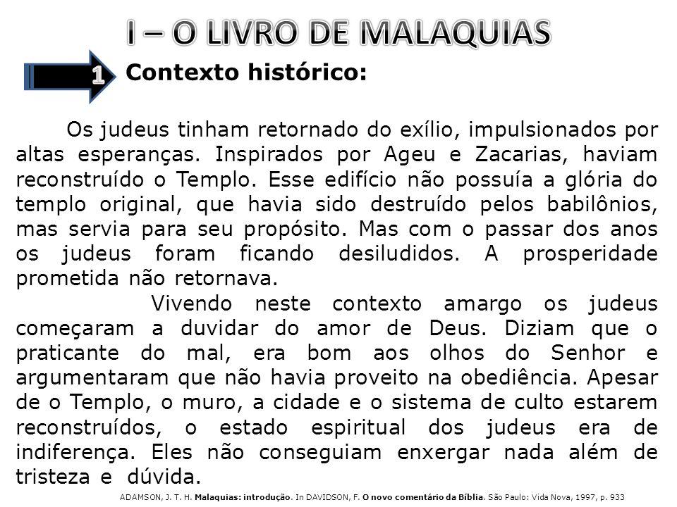 Vida pessoal de Malaquias: A tradição tem confiada a autoria do livro a certo indivíduo de nome Malaquias.