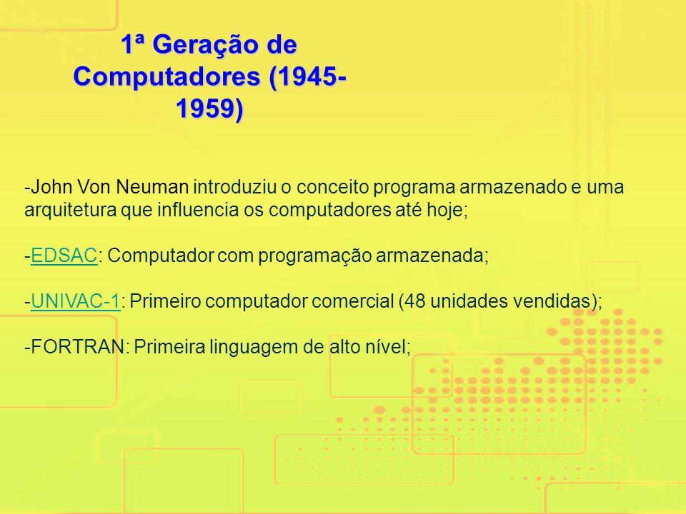 -Utilização de Relés e Válvulas eletrônicas; -ENIAC (Computador integrador numérico eletrônico) Primeiro computador digital; 5.000 somas ou 357 multip