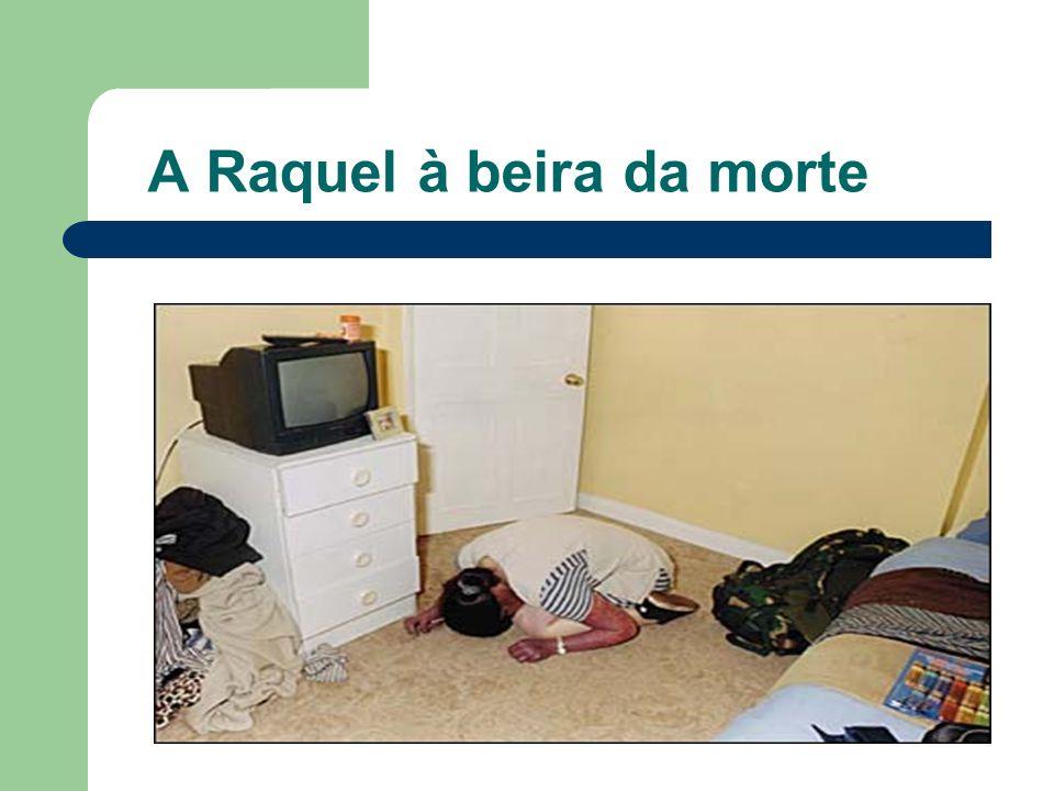 A Raquel à beira da morte
