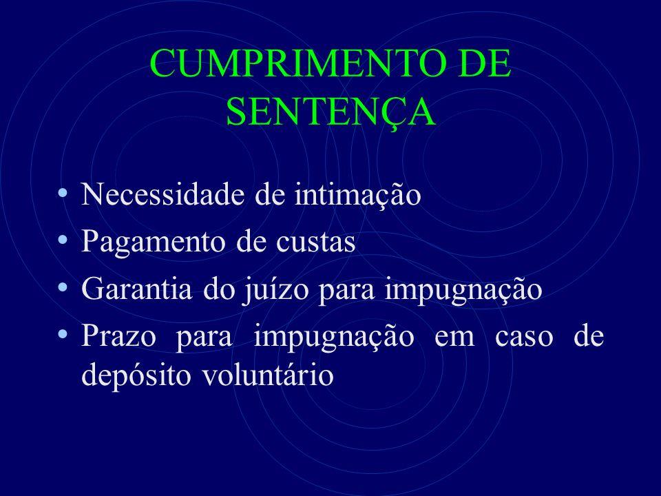 CUMPRIMENTO DE SENTENÇA Necessidade de intimação Pagamento de custas Garantia do juízo para impugnação Prazo para impugnação em caso de depósito volun