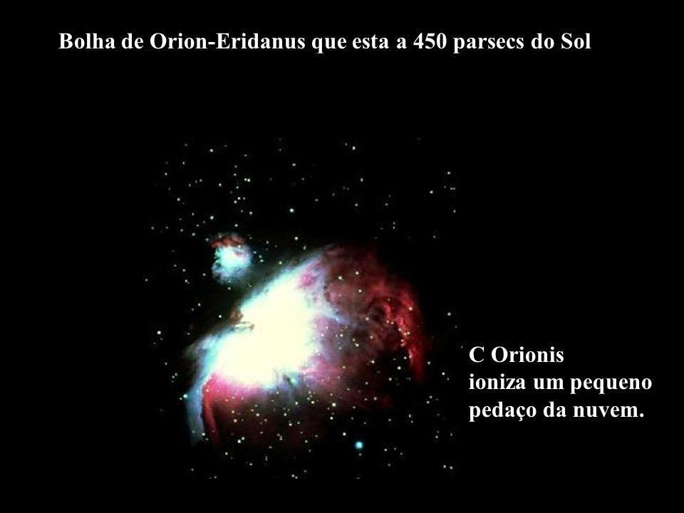 Bolha de Orion-Eridanus que esta a 450 parsecs do Sol C Orionis ioniza um pequeno pedaço da nuvem.