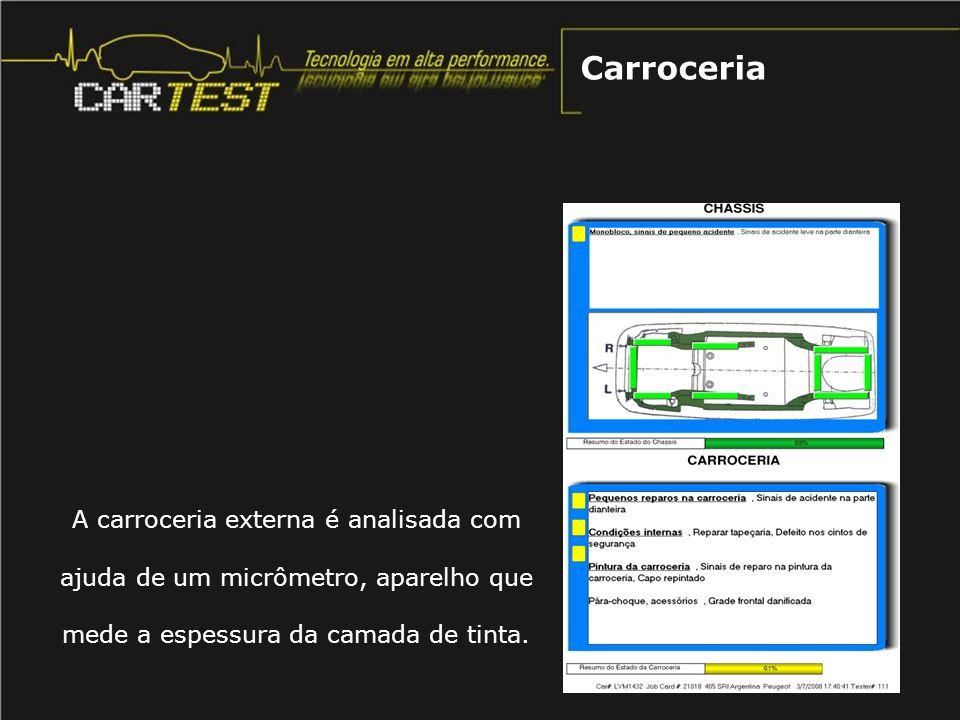 A carroceria externa é analisada com ajuda de um micrômetro, aparelho que mede a espessura da camada de tinta. Carroceria