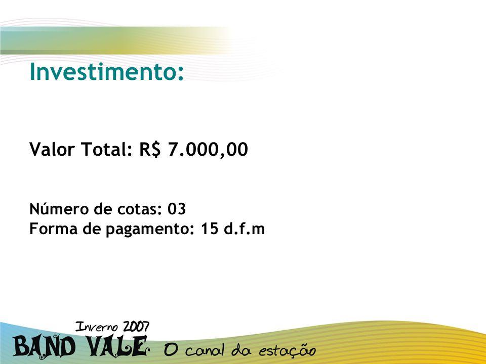 Investimento: Valor Total: R$ 7.000,00 Número de cotas: 03 Forma de pagamento: 15 d.f.m