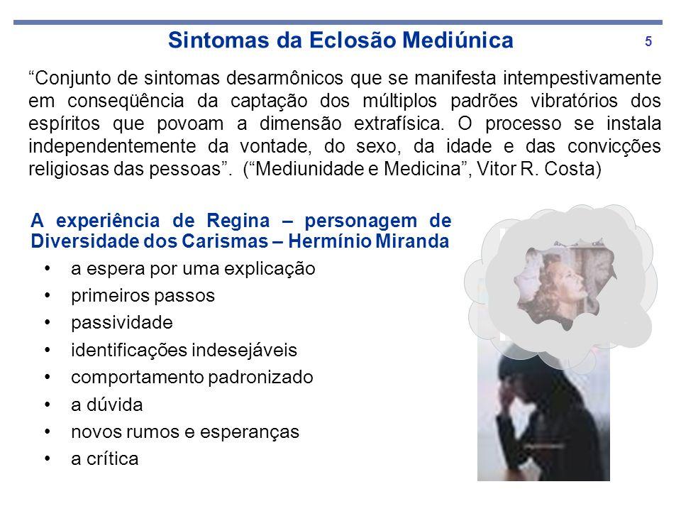 5 Conjunto de sintomas desarmônicos que se manifesta intempestivamente em conseqüência da captação dos múltiplos padrões vibratórios dos espíritos que