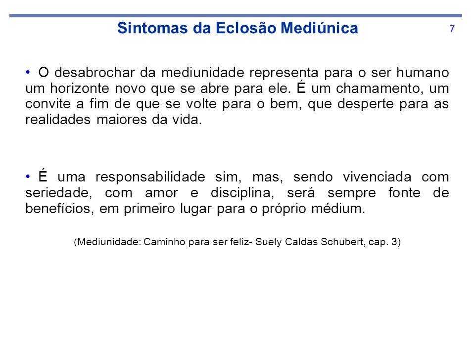 18 1) O Livro dos Médiuns – Allan Kardec – Item 221 2) Mediunidade e Medicina – Vitor Ronaldo Costa, 2ª edição, pág 116 a 161 3) Qualidade na Prática Mediúnica – Projeto Manoel P.